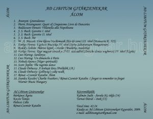 Ad Libitum Guitar Orchestra – Pieces of music of the first issued of our CD in 2009. Its title is Álom (Dream)